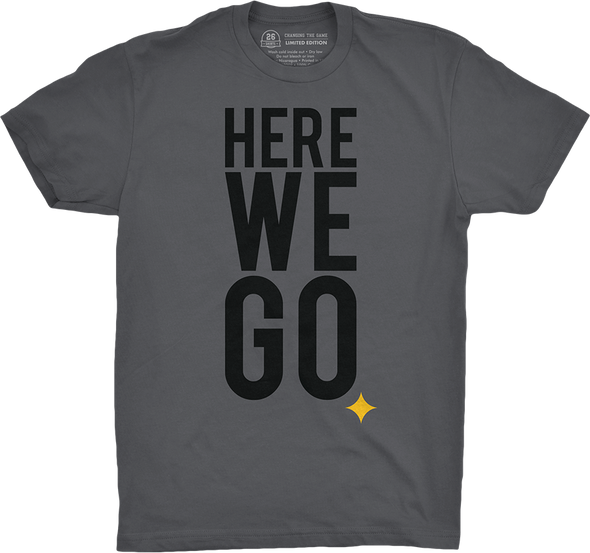 "Pittsburgh Vol. 2, Shirt 5: ""Here We Go"""