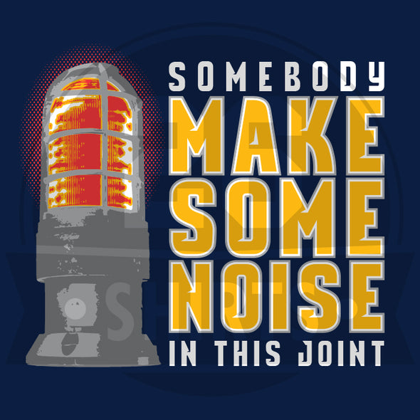 "Buffalo Vol. 4, Shirt 3: ""Make Some Noise"""