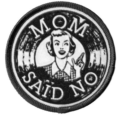 """Mom Said No"" iron-on patch"