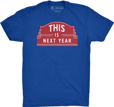 "Chicago Vol. 2, Shirt 6: ""THIS Is Next Year"""