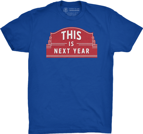 "Limited Availability: ""THIS is Next Year"""