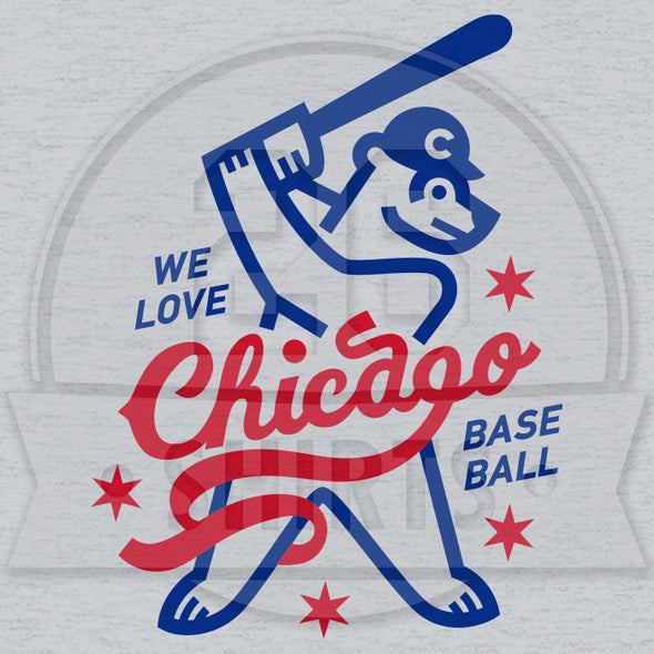 "Chicago Vol. 6, Shirt 15: ""We Love Chicago Baseball"""