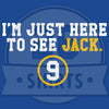"Limited Availability: ""I'm Just Here to See Jack"""