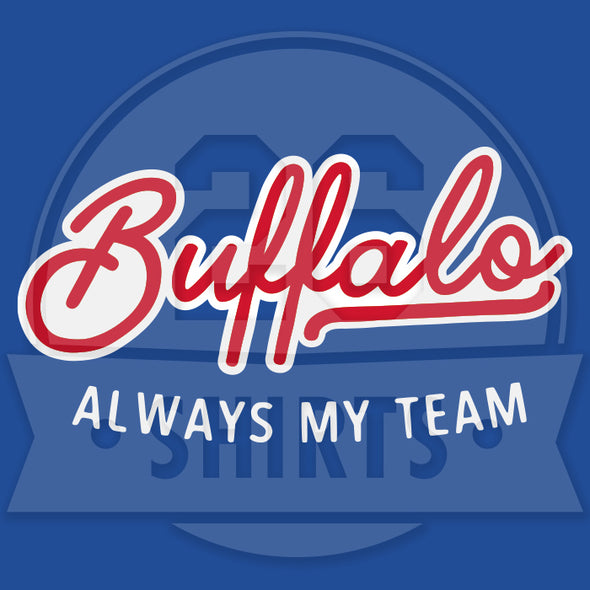 "Buffalo Vol. 8, Shirt 13: ""Always My Team"""