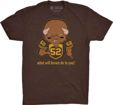 "Buffalo Vol. 3, Shirt 26: ""What Will Brown Do To You?"""