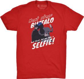 "Buffalo Vol. 1, Shirt 14: ""But First, Let Me Take a Selfie"""