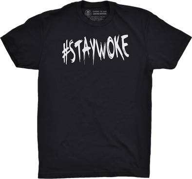 "Special Edition: ""#StayWoke"""