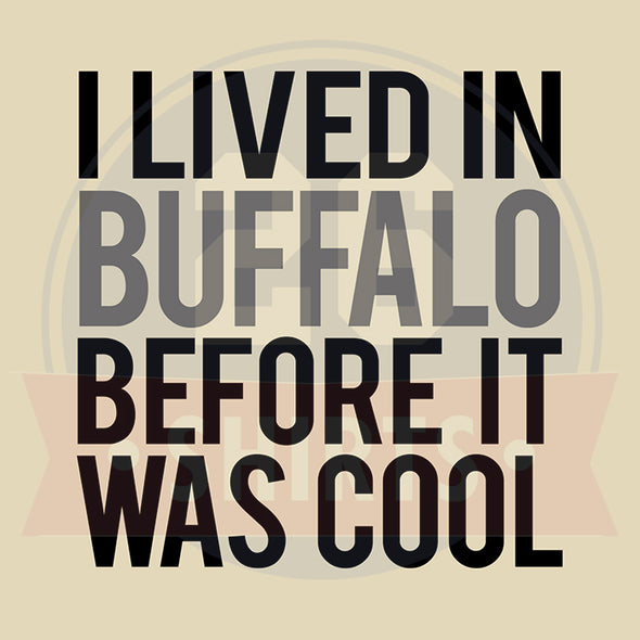 "Buffalo 27's #6: ""Before It Was Cool"""
