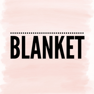 CUSTOM BLANKET ( YOU PROVIDE FILE )