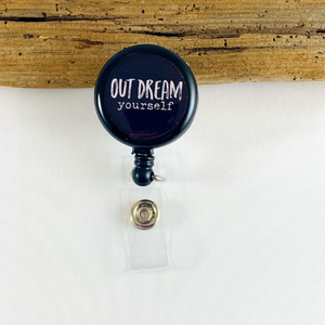 Retractable Badge Reel - Out Dream Yourself