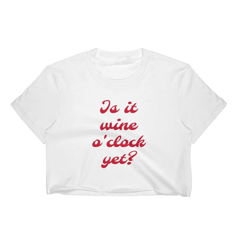 Wine O'clock Cropped Top - Wine Is Life Store