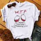 'WTF Wine Tasting Friends' T-Shirt - Wine Is Life Store