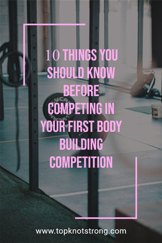 10 things you should know before your first bodybuilding competition