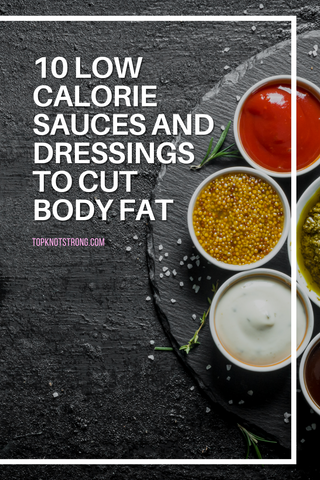 10 low calorie sauces and dressings to cut body fat
