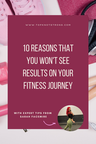 10 reasons that you won't see results on your journey