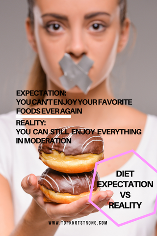 diet expectation 2 - you can never have your favorite foods again