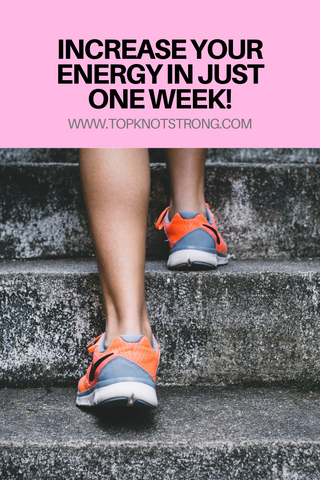 Increase your energy in just one week