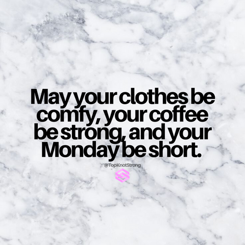 May your monday be short