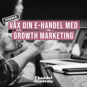 Väx din e-handel med Growth Marketing