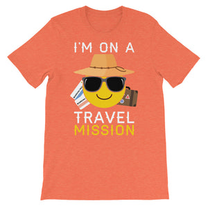 Im on a travel mission Short-Sleeve Unisex T-Shirt