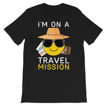 Load image into Gallery viewer, Im on a travel mission Short-Sleeve Unisex T-Shirt