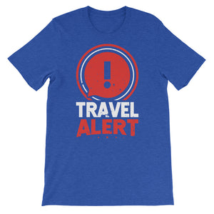 Travel Alert Short-Sleeve Unisex T-Shirt