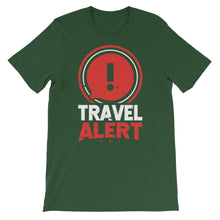 Load image into Gallery viewer, Travel Alert Short-Sleeve Unisex T-Shirt