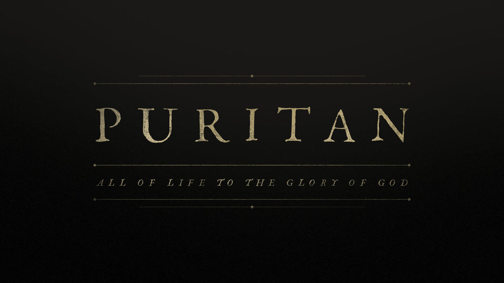 (Pre-order) Puritan: All of Life to the Glory of God DELUXE EDITION