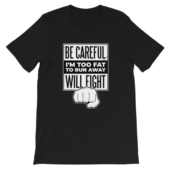 Be Careful, I'm Too Fat Men's T-Shirt