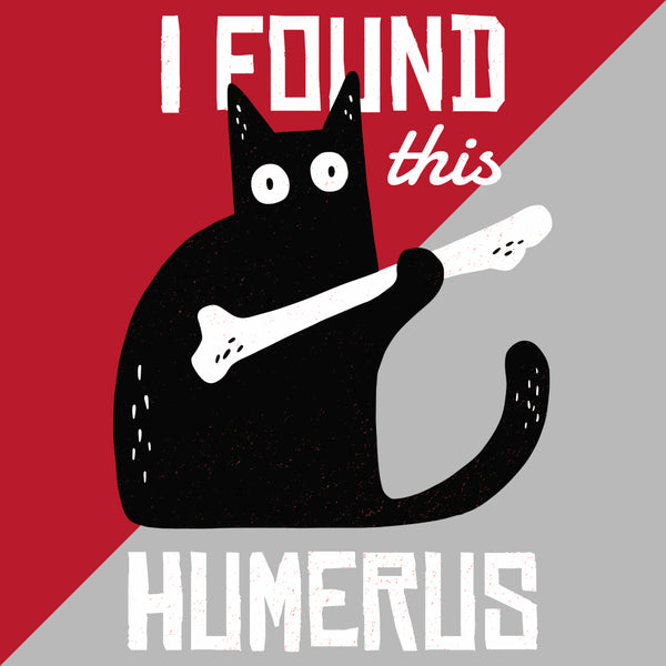 I Found This Humerus - FunnyTeesLOL