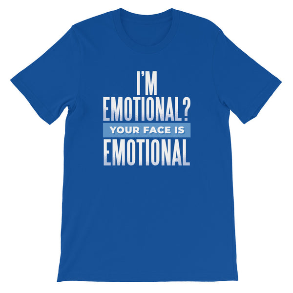 I'm Emotional? Men's T-Shirt
