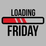 Loading Friday - FunnyTeesLOL