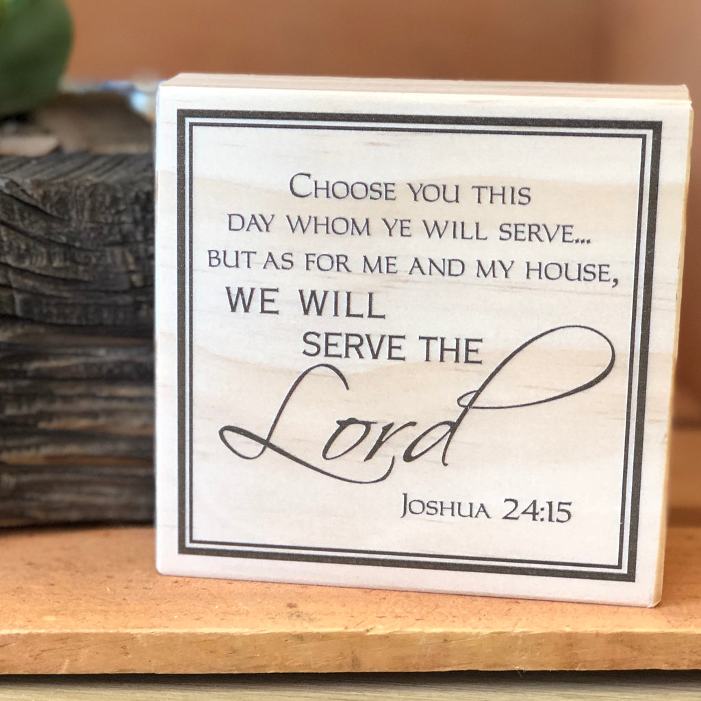Choose you this Day whom You will Serve Shelf Sign