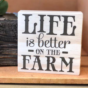 Life is Better on the Farm Shelf Sign