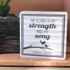 The Lord is my Strength Shelf Sign