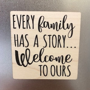 Every Family has a Story Wooden Magnet