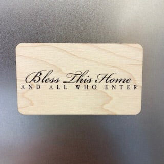 Bless this Home and all Who enter Wooden Magnet