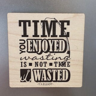 Time You Enjoyed Wasting Wooden Magnet