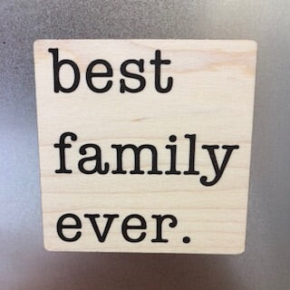 Best Family Ever Wooden Magnet