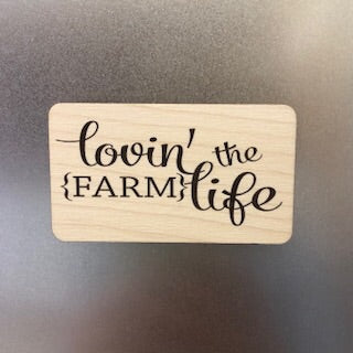 Lovin' the Farm Life Wooden Magnet