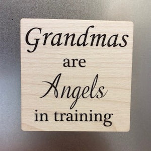 Grandmas are Angels in Training Wooden Magnet