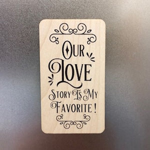 Our Love Story Wooden Magnet