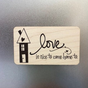 Love is Nice to come Home to Wooden Magnet