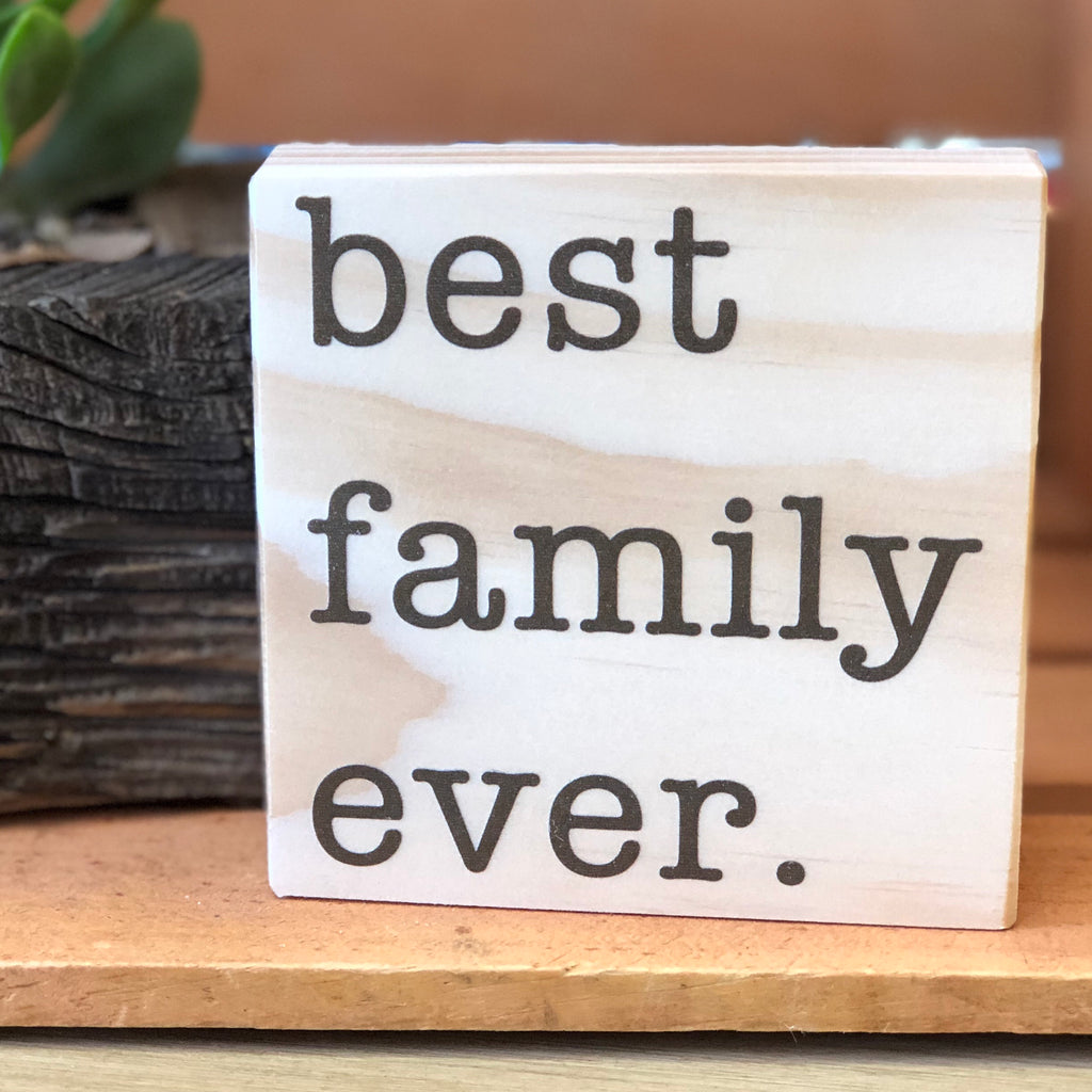 Best Family Ever Shelf Sign