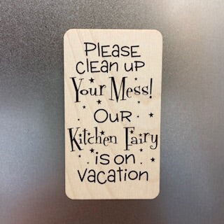 Please Clean up your Mess Wooden Magnet