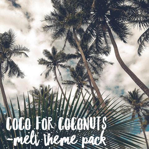 Coco For Coconuts - Melt Theme Pack