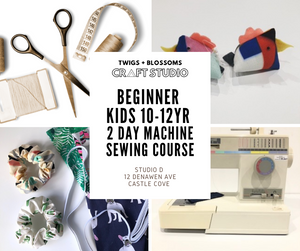 BEGINNER 2-DAY MACHINE SEWING WORKSHOP - AGES 10 - 12 (Years 5-7 in 2021) - 4 student limit with 1:2 ratio