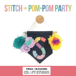 STITCH + POM-POM WALLHANGING PARTY - Ages 9+