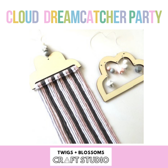 CLOUD DREAMCATCHER BIRTHDAY PARTY - Ages 6+