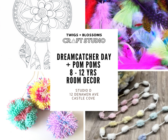 DREAMCATCHER DAY + POM POMS WORKSHOP - Room Decor AGES 8 - 12 (Years 3-6 in 2021) - Half Day Option Available